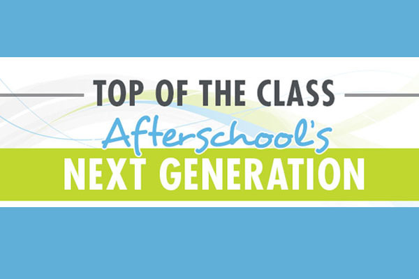 The Top of the Class: Afterschool's Next Generation