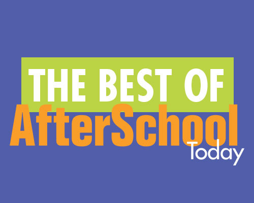 Ideas to Ponder: The AfterSchool Today 'Best Of'