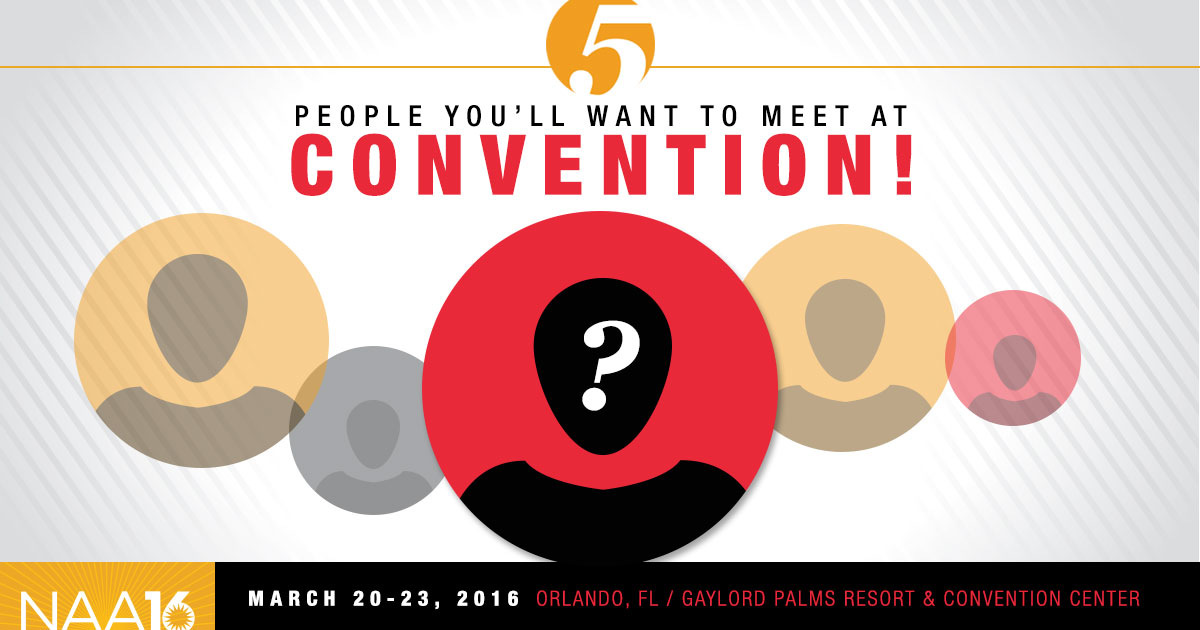 5 People to Meet: NAA Convention