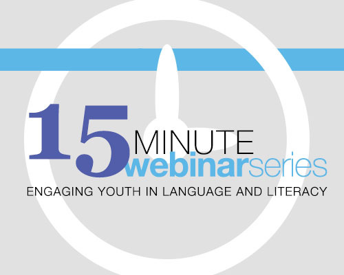 Webinar Series: Engaging Youth in Language & Literacy