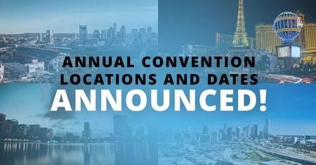 Annual Convention Locations and Dates Announced!