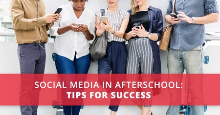 Social Media in Afterschool: Tips for Success