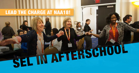 SEL Afterschool: Lead the Charge at NAA18!