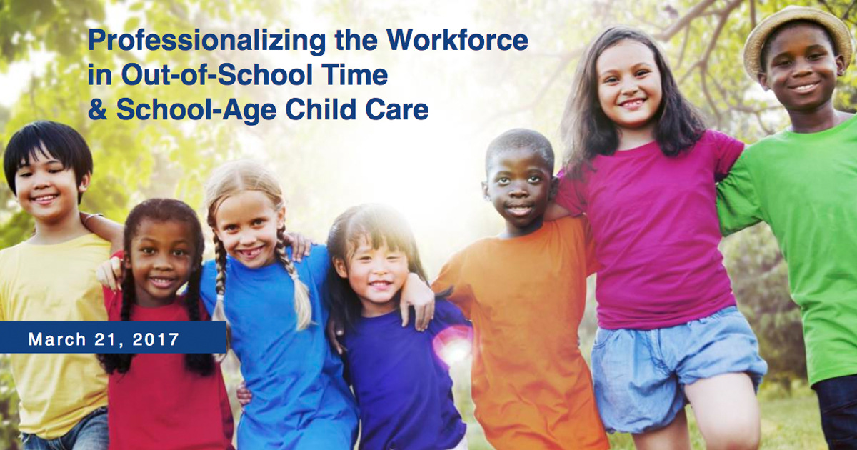 Professionalizing the Workforce in Out-of-School Time and School-Age Child Care
