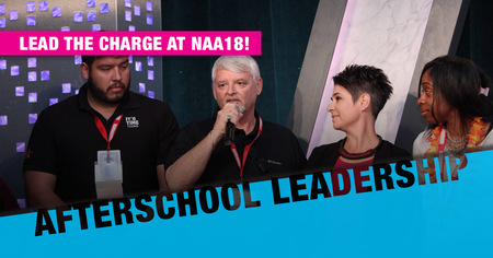 Leadership in Afterschool: Lead the Charge at NAA18!
